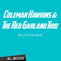 Blues for Ron — Coleman Hawkins, The Red Garland Trio