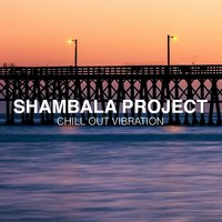 Chill out Vibration — Shambala Project