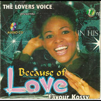Because of Love — Favour Kossy