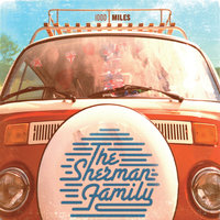 1000 Miles — The Sherman Family