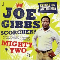 Reggae Anthology: Joe Gibbs - Scorchers From The Mighty Two — Various Artists - Reggae Anthology: Joe Gibbs - Scorchers From The Mighty Two
