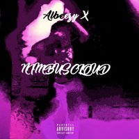 NIMBUS CLOUD — Albeezy X, X The Kid