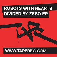 Divided By Zero E.P — Robots With Hearts