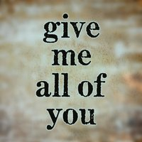Give Me All Of You (John Legend Cover) — Give Me You