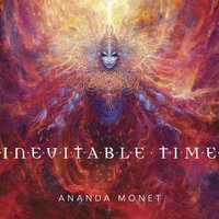 Inevitable Time — Ananda Monet