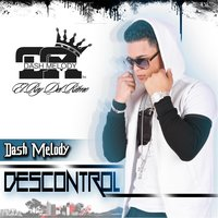 Descontrol — Dash Melody
