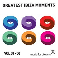 Music for Dreams Greatest Ibiza Moments, Vol. 1 - 6 — сборник