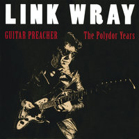 Guitar Preacher - The Polydor Years — Link Wray