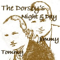 Tommy & Jimmy Dorsey's Night & Day — Tommy and Jimmy Dorsey