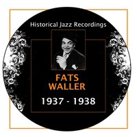 Historical Jazz Recordings: 1937-1938 — Fats Waller