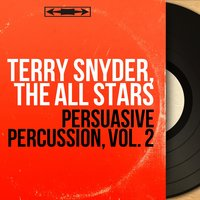 Persuasive Percussion, Vol. 2 — Terry Snyder, The All Stars, Terry Snyder, The All Stars