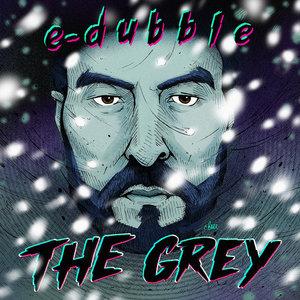 E-Dubble - The Grey