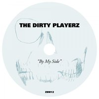 By My Side — The Dirty Playerz