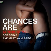 Chances Are (A Tribute to Bob Segar and Martina Mcbride) — Ameritz Tribute Standards