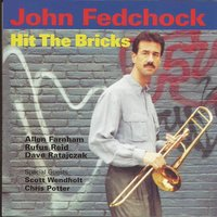 Hit the Bricks — Chris Potter, Rufus Reid, Dave Ratajczak, Allen Farnham, John Fedchock, Scott Wedholt