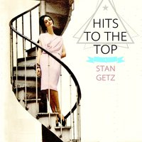 Hits To The Top — Stan Getz & Lionel Hampton