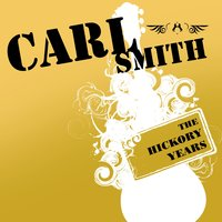 The Hickory Years — Carl Smith