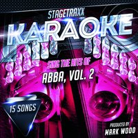 Stagetraxx Karaoke: Sing the Hits of ABBA, Vol. 2 — Mark Wood