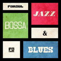 Far Out Jazz, Bossa & Blues — сборник