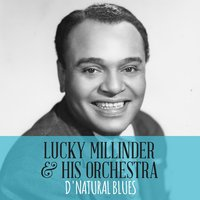 D' Natural Blues — Lucky Millinder & His Orchestra