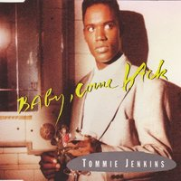 Baby, Come Back — Tommie Jenkins
