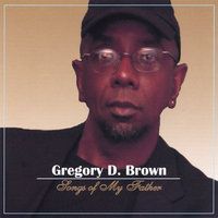 Songs Of My Father — Gregory Brown