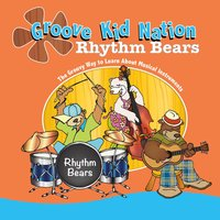 Rhythm Bears — Groove Kid Nation