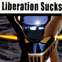 Liberation Sucks — V/A - Liberation Records