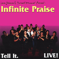 Tell It Live!!!!! — Infinite Praise
