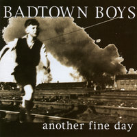 Another Fine Day — Badtown Boys