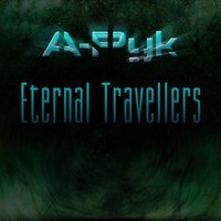 Eternal Travellers — A-Pyk