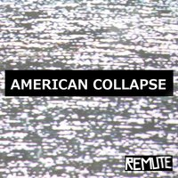 American Collapse — Remute