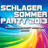 Schlager Sommer Party 2013 - Alle Party Schlager Songs des Jahres — сборник