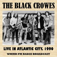 Live in Atlantic City, 1990 (FM Radio Broadcast) — The Black Crowes