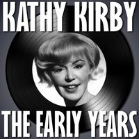 The Early Years — Kathy Kirby