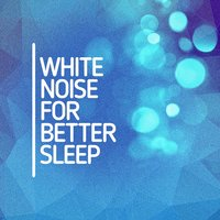 White Noise for Better Sleep — Baby Sleep