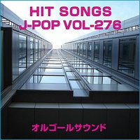 Orgel J-Pop Hit Vol-276 — Orgel Sound J-Pop