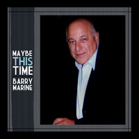 Maybe This Time — Barry Marine