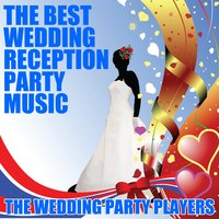 The Best Wedding Reception Party Music — The Wedding Party Players