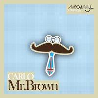 Mr. Brown — Carlo