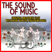The Sound Of Music - Original Broadway Cast With Mary Martin,theodore Bikel — Mary Martin
