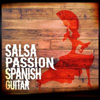 Salsa Passion: Spanish Guitar — Latin Passion, Salsa All Stars, Salsa All Stars|Latin Passion
