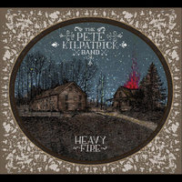 Heavy Fire — Pete Kilpatrick Band