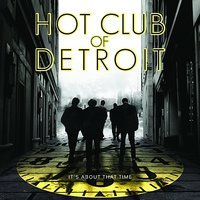 It's About That Time — Hot Club of Detroit