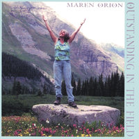 Out Standing in the Field — Maren Orion
