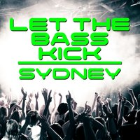 Let the Bass Kick In Sydney — сборник
