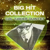 Big Hit Collection — Cal Tjader Quintet