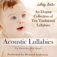Acoustic Lullabies to Soothe the Soul — Lullaby Babies