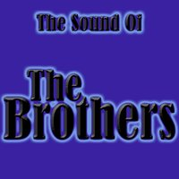 The Sound Of The Brothers — The Brothers