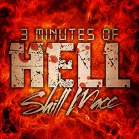 3 Minutes of Hell — Shill Macc